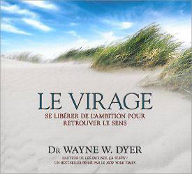 Le Virage - Livre Audio - Dr. Wayne W. Dyer