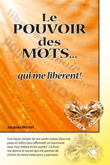 Le Pouvoir des Mots... qui me Libèrent !  Jacques Martel