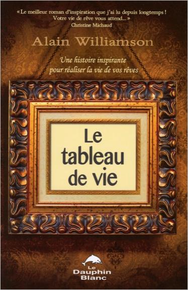 Le Tableau de Vie - Alain Williamson