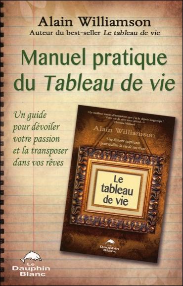 Manuel Pratique du Tableau de Vie - Alain Williamson