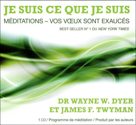 Je Suis ce que Je Suis - Livre Audio - W. Dyer & J. Twyman