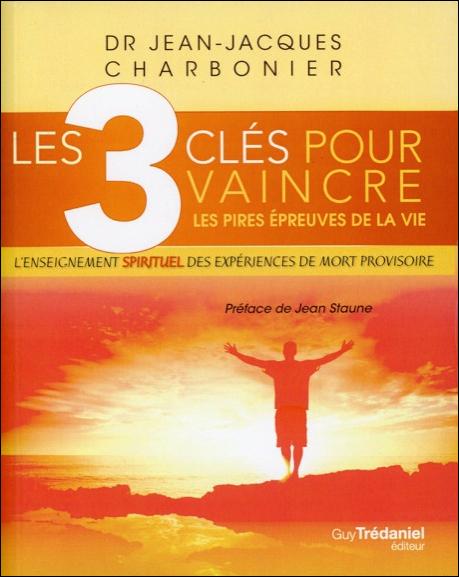 Les 3 Clés Pour Vaincre les Pires Epreuves de la Vie - Dr. Charbonier