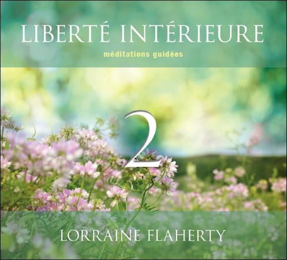 Liberté Intérieure 2 - Méditations Guidées - Lorraine Flaherty