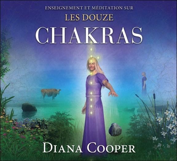Enseignement et Méditation Sur Les Douze Chakras - Livre Audio - Diana Cooper