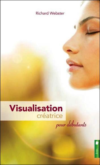 Visualisation Créatrice Pour Débutants - Richard Webster