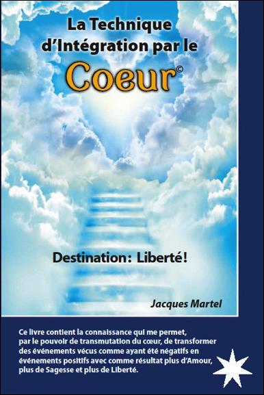 La Technique d\'Intégration Par le Coeur - Jacques Martel