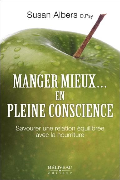 Manger Mieux... En Pleine Conscience - Susan Albers