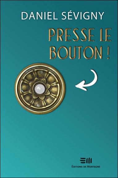 Presse le Bouton ! Daniel Sevigny