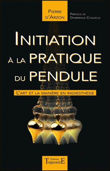 Initiation à la Pratique du Pendule - Pierre d\'Arzon