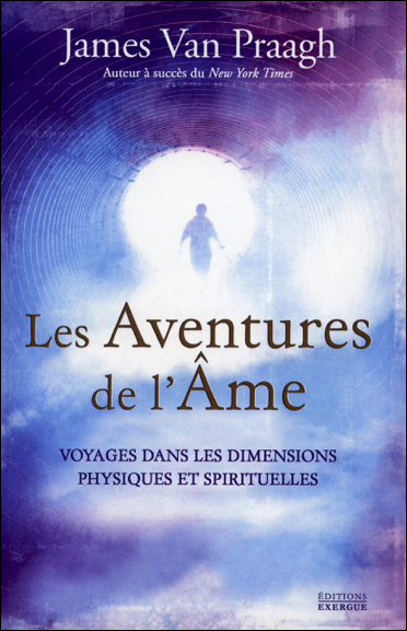 Les Aventures de l\'Ame - James Van Praagh
