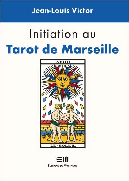 Initiation au Tarot de Marseille - Jean-Louis Victor