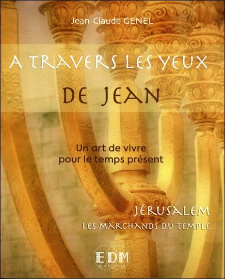 Jérusalem, les Marchands du Temple Tome 11 - Jean-Claude Genel