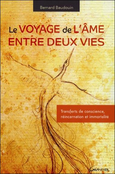 Le Voyage de l\'Âme Entre Deux Vies - Bernard Baudouin