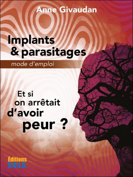 Implants & Parasitages - Mode d\'emploi - Anne Givaudan