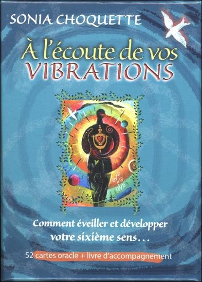 A l\'écoute de vos Vibrations - Sonia Choquette