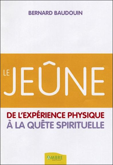 Le Jeûne - Bernard Baudouin
