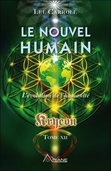 Le Nouvel Humain - L\'évolution de l\'Humanité - Lee Carroll