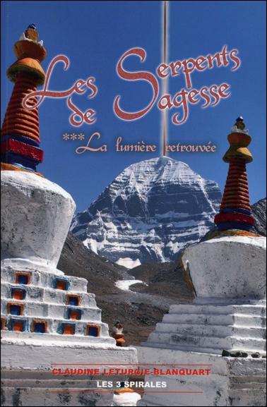 Les Serpents de Sagesse Tome 3 - La Lumière Retrouvée - Claudine Léturgie-Blanquart