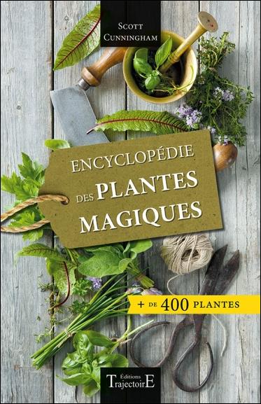 Encyclopédie des Plantes Magiques - + de 400 Plantes - Scott Cunningham
