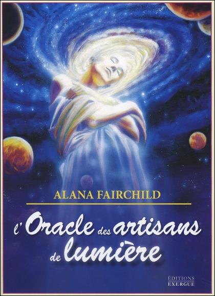 L\'Oracle des Artisans de lumière - Alana Fairchild