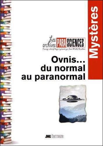 Ovnis... du Normal au Paranormal - Jean-Michel Grandsire