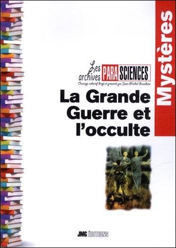 La Grande Guerre et l\'Occulte - Jean-Michel Grandsire