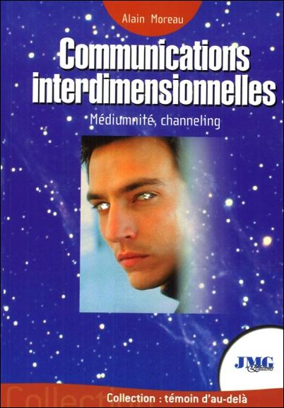 Communications Interdimensionnelles - Alain Moreau