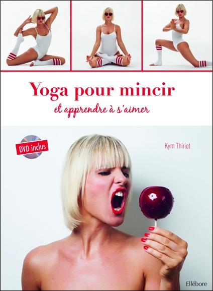 Yoga Pour Mincir et Apprendre à s\'Aimer - Livre + DVD - Kym Thiriot