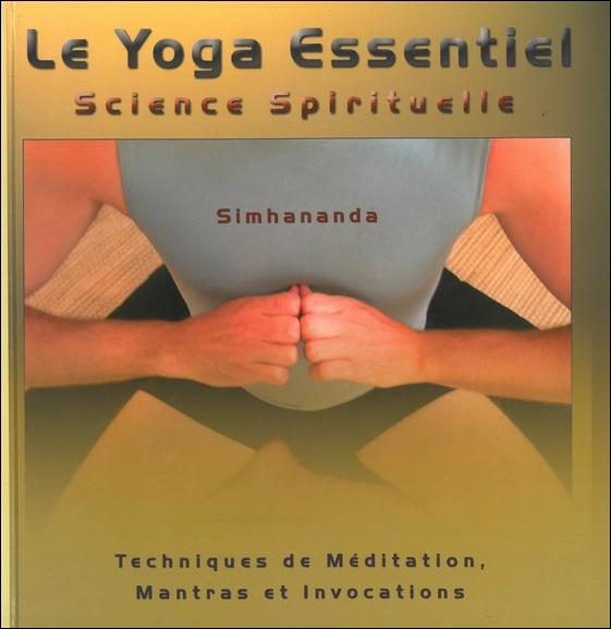 Le Yoga Essentiel - Science Spirituelle - Simhananda