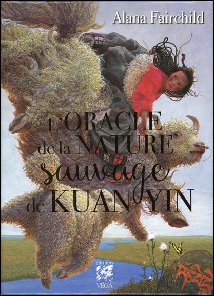 L\'oracle de la Nature Sauvage de Kuan Yin - Alana Fairchild