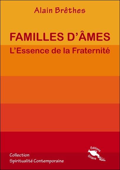 Familles d\'Âmes - L\'Essence de la Fraternité - Alain Brêthes