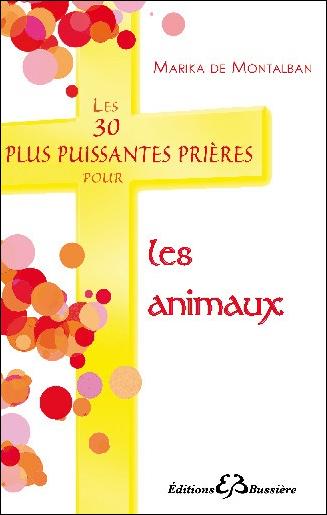 Les 30 Plus Puissantes Prières pour les Animaux - Marika de Montalban
