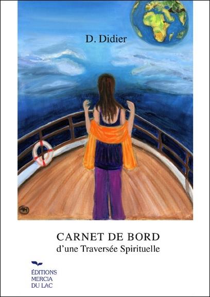 Carnet de Bord d\'une Traversée Spirituelle - D. Didier