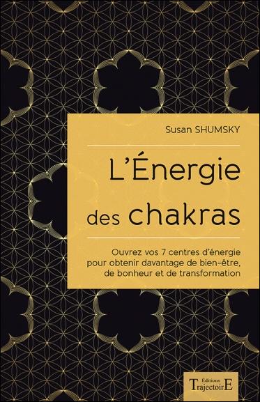 L\'Energie des Chakras - Susan Shumsky