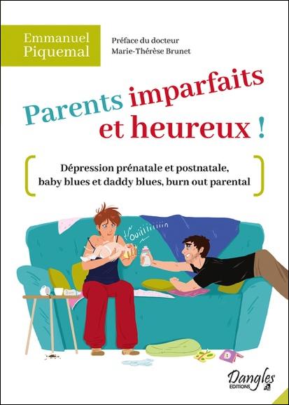 Parents Imparfaits et Heureux ! - Emmanuel Piquemal