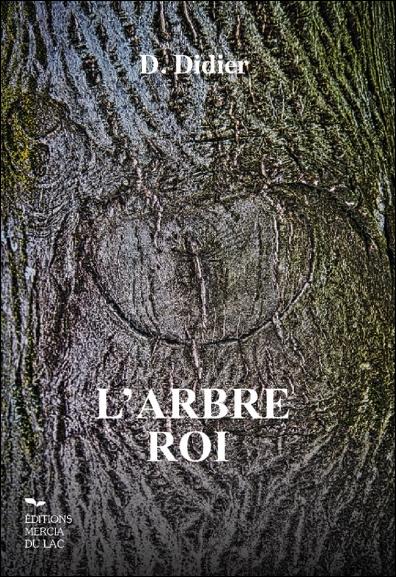 L\'arbre Roi - D. Didier