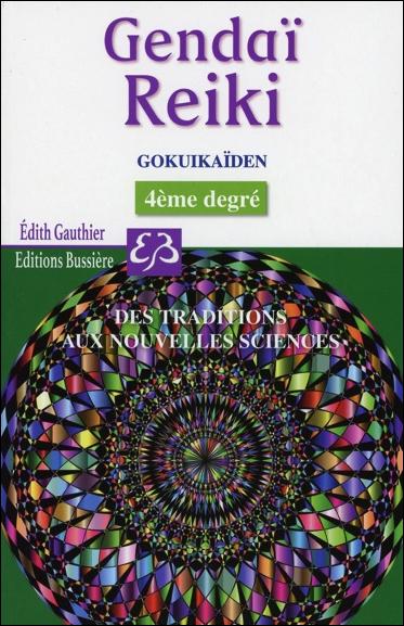 Gendaï Reiki IV - Gokuikaïden - Edith Gauthier
