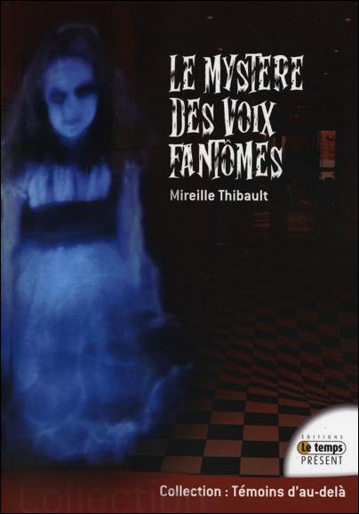 Le Mystère des Voix Fantômes - Mireille Thibault