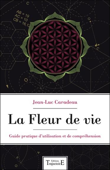 La Fleur de Vie - Jean-Luc Caradeau