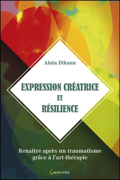 Expression Créatrice et Résilience - Alain Dikann