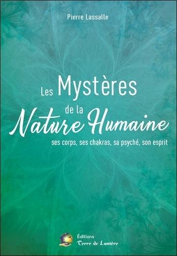 Les Mystères de la Nature Humaine - Pierre Lassalle