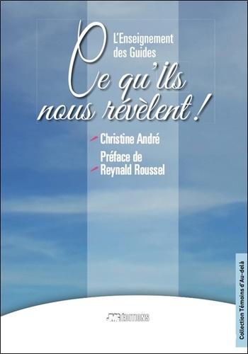 L\'Enseignement des Guides - Ce qu\'ils nous révèlent ! Christine André