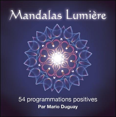 Mandalas Lumière - 54 Programmations Positives - Mario Duguay