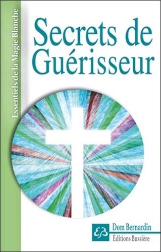 Secrets de Guérisseur - Dom Bernardin