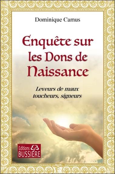 Enquête sur les Dons de Naissance - Dominique Camus