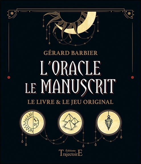 L\'Oracle le Manuscrit - Le livre & le jeu original - Gérard Barbier