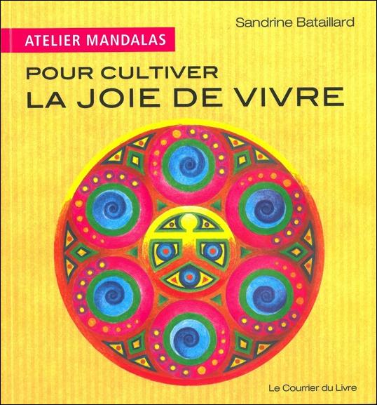 Atelier Mandalas Pour Cultiver La Joie de Vivre - Sandrine Bataillard