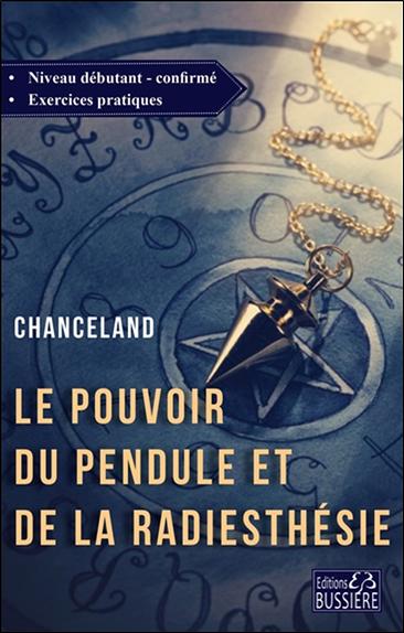 Le Pouvoir du Pendule et de la Radiesthésie - Chanceland