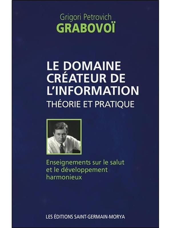 Le Domaine Créateur de l\'Information - Grigori Petrovich Grabovoï