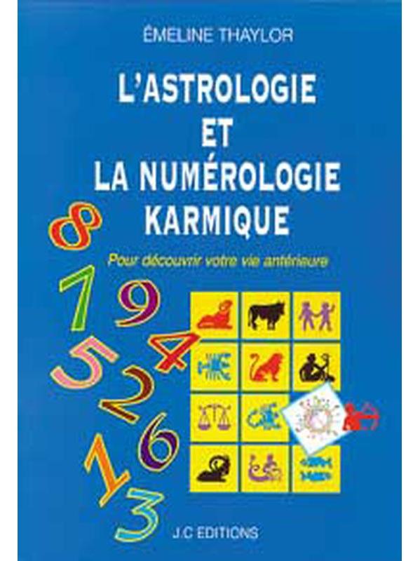 L\'Astrologie et la Numérologie Karmique - Emeline Thaylor